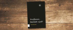 professor, bestaat god?